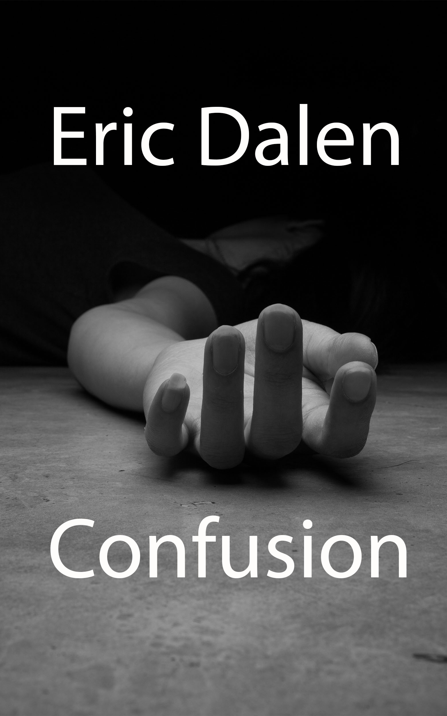 Confusion by Eric Dalen